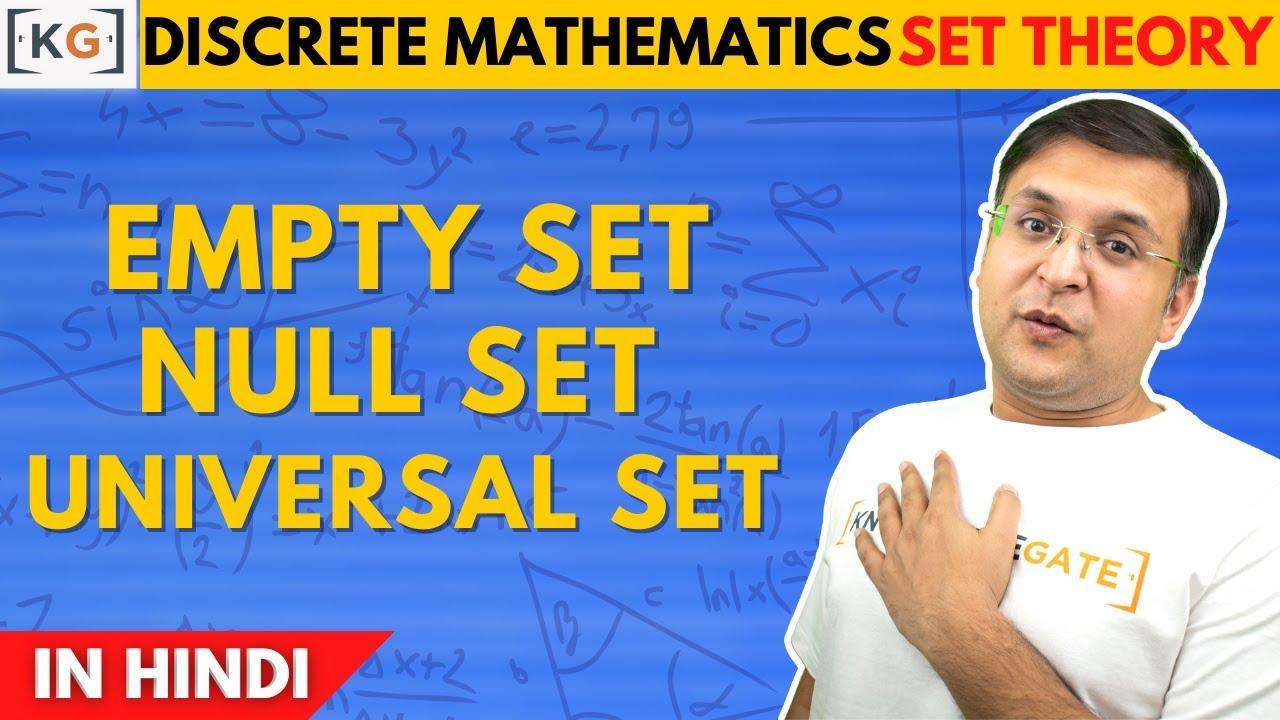 Part-5 | Empty set Null Set Phi Set Universal Set in discrete maths in  HIndi Set theory subset