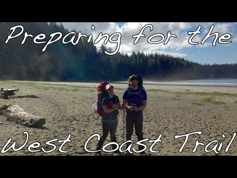 Preparation - The West Coast Trail - Part 1