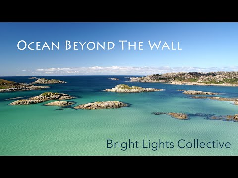 Ocean Beyond The Wall - Bright Lights Collective