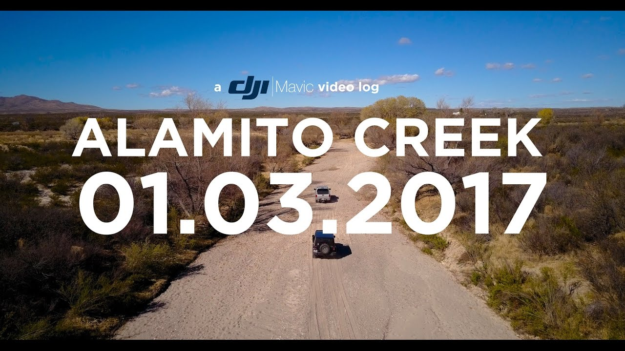 DJI Mavic Pro Vlog | Alamito Creek Big Bend [4K]