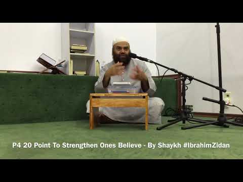 P4 20 Point To Strengthen Ones Believe - By Shaykh #IbrahimZidan