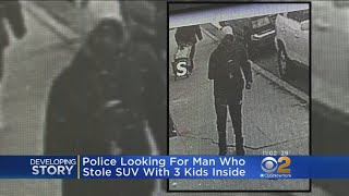 NYPD Looking For Man Who Stole SUV With 3 Kids Inside