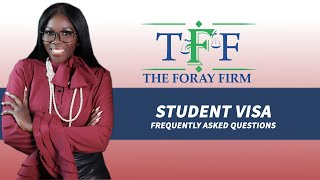 The Foray Firm Video - Student Visa FAQs | The Foray Firm