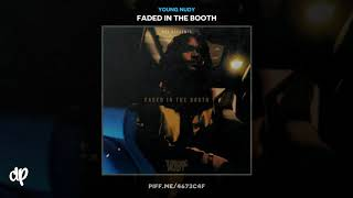 Young Nudy - At The Traphouse [Faded In The Booth]