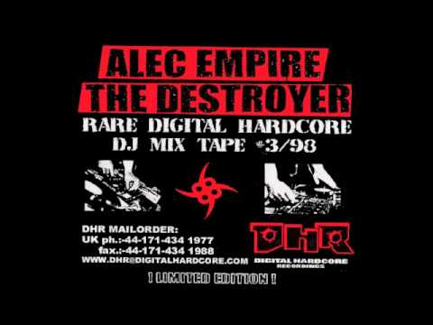 Alec Empire The Destroyer - DJ Mix Tape #3/98 Part I