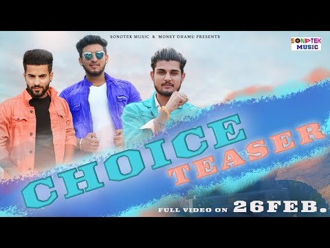 Choice Teaser   New Haryanvi Songs Haryanavi 2019   Shayar Maan  Jatin Siwani  Money Dhamu  Sonotek