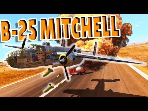 BeamNG Drive - DROPPING FIRE FROM THE SKY! THE RETURN OF THE B-25 MITCHELL