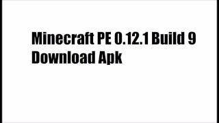 Minecraft PE 0 12 1 Build 9 Download Apk likeeeee