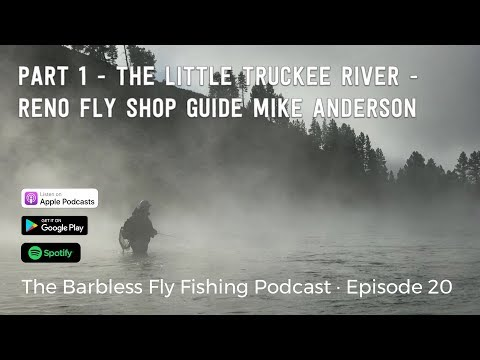 #020 Part 1-Truckee Fly Fishing Festival - On the Little Truckee River with Mike Anderson - Reno...