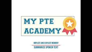 Summarize spoken text PTE-Implicit and explicit memory