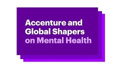 Accenture and Global Shaper on Mental Health