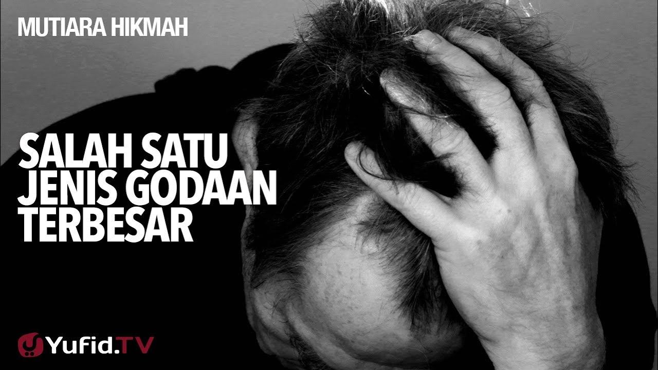 Mutiara Hikmah: Salah Satu Jenis Godaan Terbesar - Ustadz ...
