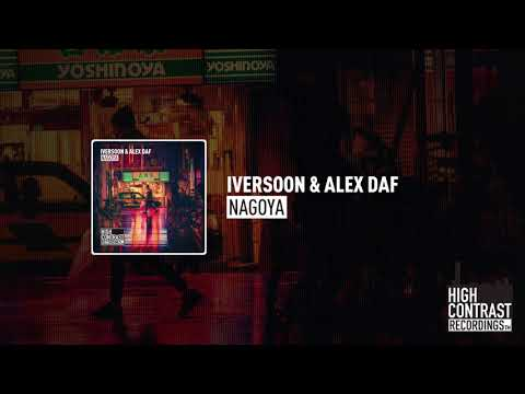 Iversoon & Alex Daf - Nagoya [High Contrast Recordings]