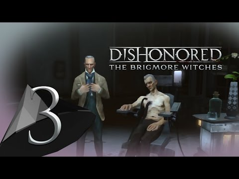 Dishonored: The Brigmore Witches DLC #3 - William Trimble | BD Continues
