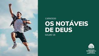 Os Notáveis de Deus - Culto - 13/07/2020
