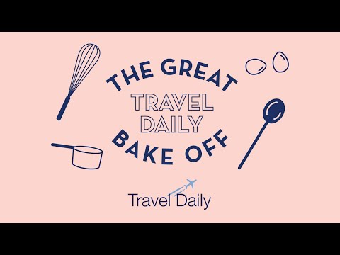 The Great Travel Daily Bake Off!