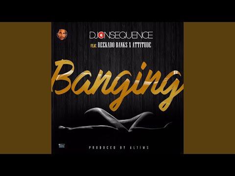 Banging (feat. Reekado Banks & Attitude)