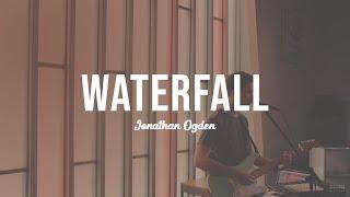 Jonathan Ogden - Waterfall (With Lyrics)