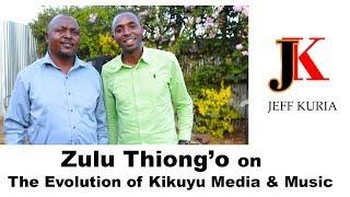 Zulu Thiong'o| Kikuyu Music & Media