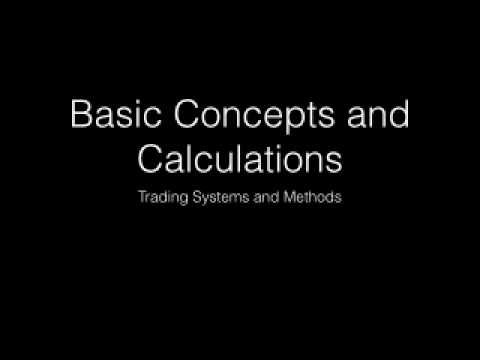 Basic Concepts and Calculations - Trading Systems and Methods