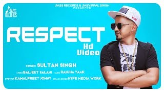 respect full hd sultan singh kamalpreet johny new punjabi songs 2018