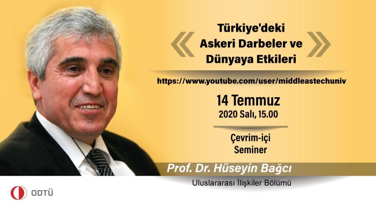 """""""Türkiye'deki Askeri Darbeler ve Dünyaya Etkileri"""" - Prof. Dr. Hüseyin Bağcı"""