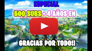 Especial 500 SUBS + 4 AÑOS EN YOUTUBE!! ( mi mejor video )