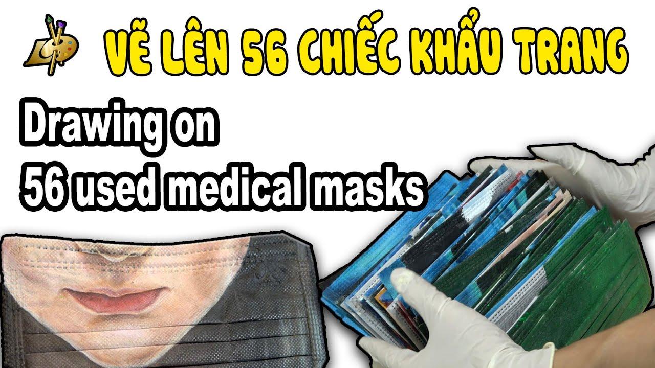 Draw up 56 used medical masks l VẼ LÊN 56 CHIẾC KHẨU TRANG