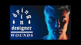 Смотреть клип Dying In Designer - Wounds