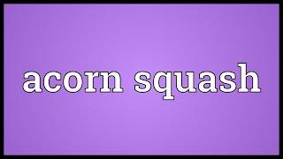Acorn Squash Meaning