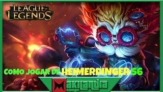 🔴 Como jogar de Heimerdinger em 12 minutos - League of Legends - Fala do champ S6