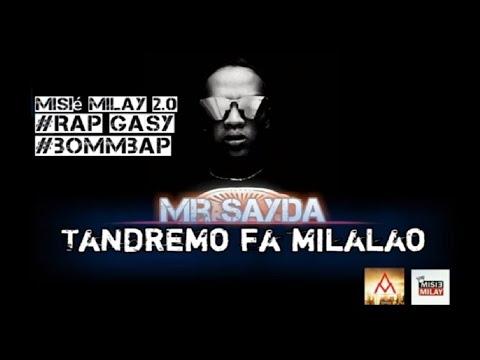 Mr SAYDA   -  Tandremo Fa Milalao      [ RAP GASY 2019 ]