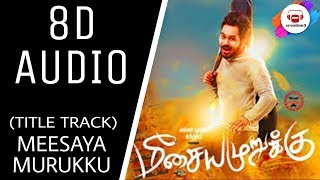 Meesaya Murukku Title Song || (8D audio) || Hiphop Tamizha || creation3 || USE EARPHONES