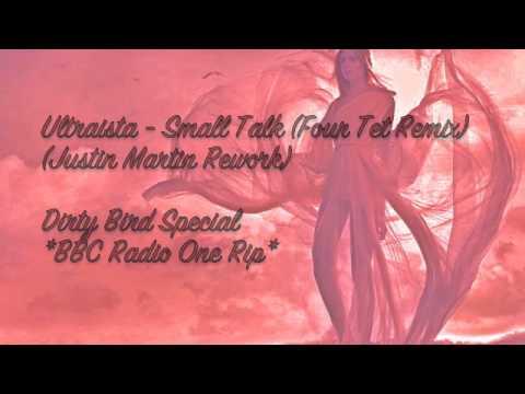 Ultraista - Small Talk (Four Tet Remix) (Justin Martin Rework) *RADIO1RIP*