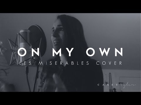 On My Own Cover By Casey Tyler
