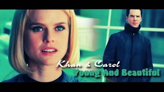 Khan & Carol ♥ Young And Beautiful [AU]