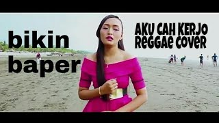 aku cah kerjo reggae version by rifkhi ,ega , vinis oki cover & denny erka