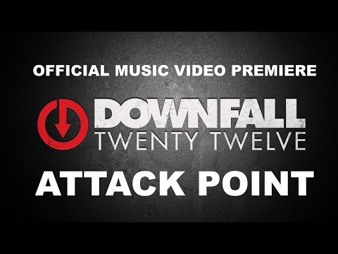"DOWNFALL 2012 ""Attack Point"" Official Music Video"