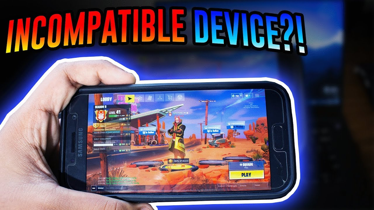 how to play fortnite on incompatible android device it worked - fortnite samsung galaxy a5