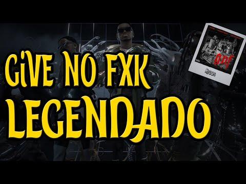 Migos – Give No Fxk ft. Travis Scott & Young Thug (Legendado)