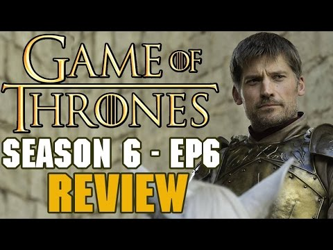 Game of Thrones Season 6 Episode 6 Review - YOU'RE AN EPISODE TOO LATE BENJEN!