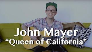 John Mayer - Queen of California - Acoustic Guitar Cover