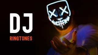 Top 5 Best DJ Ringtones 2019 | Download Now