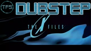 New Dubstep 2016 - The X-Files