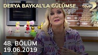 Derya Baykal'la Gülümse 48. Bölüm - 19 Haziran 2019 FULL BÖLÜM İZLE!