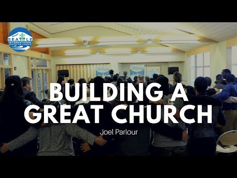 Acts Series Part I: Building a Great Church | Joel Parlour