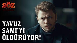 Söz   71.Bölüm - Yavuz Sami'yi Öldürüyor!
