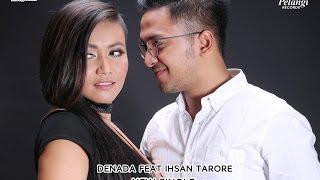 Denada Feat Ihsan Tarore - Jangan Ada Dusta Diantara Kita (With Lyric)
