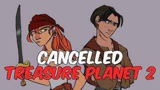 Treasure Planet 2: The Cancelled Film