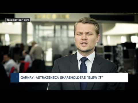 "Garnry: ""Astra Zeneca shareholders blew it"""